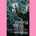 Staying Dead: A Retrievers Novel (       UNABRIDGED) by Laura Anne Gilman Narrated by Emma Woodbine