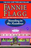 Standing in the Rainbow (Ballantine Reader's Circle) (0345452887) by Flagg, Fannie