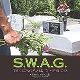 img - for S.W.A.G.: The Long Walk in My Shoes book / textbook / text book