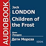 Children of the Frost [Russian Edition] | Jack London