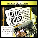 Relic Quest: The Story of One Man's Pursuit of the Lost Ark of the Covenant Audiobook by Robert Cornuke Narrated by Robert Cornuke