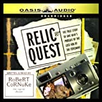 Relic Quest: The Story of One Man's Pursuit of the Lost Ark of the Covenant | Robert Cornuke