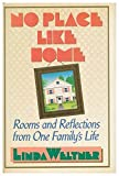 img - for No place like home: Rooms and reflections from one family's life book / textbook / text book