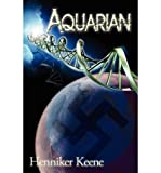 img - for [ [ [ Aquarian [ AQUARIAN ] By Keene, Henniker ( Author )Nov-01-2008 Paperback book / textbook / text book