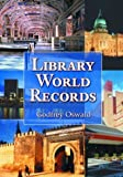 img - for Library World Records by Godfrey Oswald (2004-03-31) book / textbook / text book