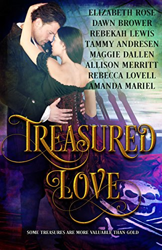 Pirates, romance, adventure… 8 stories filled with excitement and heart-stirring jaunts across the high seas: TREASURED LOVED by bestselling romance authors