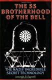 The SS Brotherhood of the Bell: Nasa's Nazis, JFK, And Majic-12: The Nazi's Incredible Secret Technology