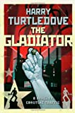 Harry Turtledove The Gladiator (Crosstime Traffic)
