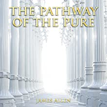The Pathway of the Pure (       UNABRIDGED) by James Allen Narrated by Dan McGowan