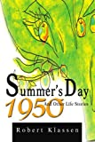 img - for Summer's Day 1950 And Other Life Stories book / textbook / text book