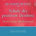 Schule des positiven Denkens: Für das richtige Selbstbewußtsein | Joseph Murphy