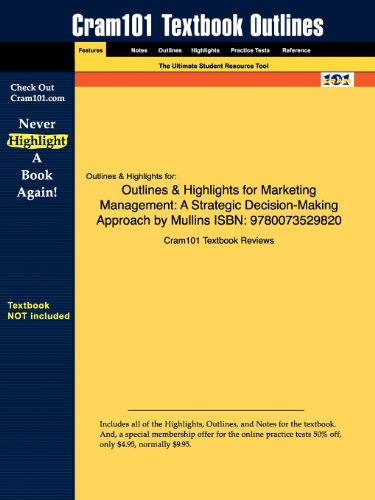 Studyguide for Marketing Management: A Strategic Decision-Making Approach by Mullins, ISBN 9780073529820