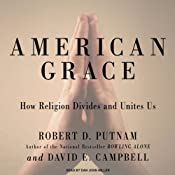 American Grace: How Religion Divides and Unites Us | [Robert D. Putnam, David E. Campbell]