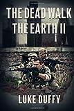 The Dead Walk The Earth II: 2