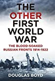 The Other First World War: The Blood-Soaked Eastern Front
