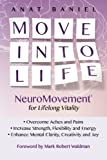img - for Move Into Life: NeuroMovement for Lifelong Vitality book / textbook / text book