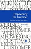 img - for Empowering the Customer: The Citizen in Public Sector Reform (Managing the Public Service: Strategies for Improvement) book / textbook / text book