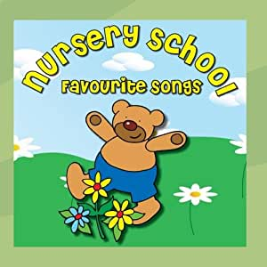 Nursery School Favourite Songs