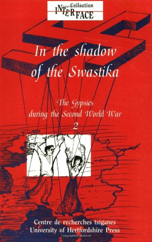 The Gypsies During the Second World War: In the Shadow of the Swastika v. 2 (Interface Collection)