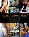 Hear, Listen, Play!: How to Free Your...