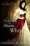 The Taking of Snow White: Forever Taken: Book One