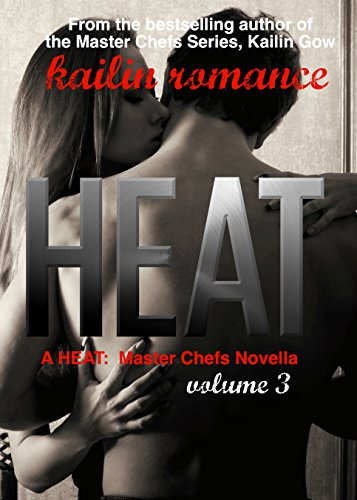 HEAT Vol. 3 (Master Chefs: HEAT Series #3) (Master Chefs Series Kailin Gow compare prices)