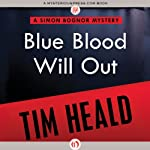 Blue Blood Will Out (       UNABRIDGED) by Tim Heald Narrated by John Lee