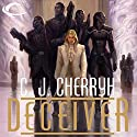 Deceiver: Foreigner Sequence 4, Book 2 Audiobook by C. J. Cherryh Narrated by Daniel Thomas May