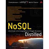 NoSQL Distilled: A Brief Guide to the Emerging World of Polyglot Persistenceby Pramod J. Sadalage