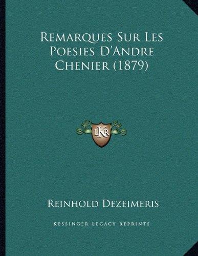 Remarques Sur Les Poesies D'Andre Chenier (1879)