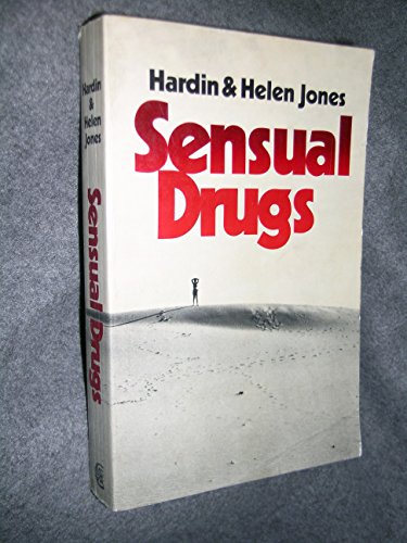 Sensual Drugs: Deprivation and Rehabilitation of the Mind PDF