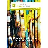 Meister, Mensch, Messias - Jesus im Roman: Literaturempfehlungen