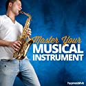 Master Your Musical Instrument Hypnosis: Play Your Instrument Like a Pro, with Hypnosis Speech by  Hypnosis Live Narrated by  Hypnosis Live