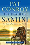The Death of Santini: The Story of a...