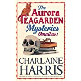 The Aurora Teagarden Mysteries: Omnibus 1: Real Murders, A Bone to Pick, Three Bedrooms One Corpse, The Julius House (AURORA TEAGARDEN MYSTERY)by Charlaine Harris