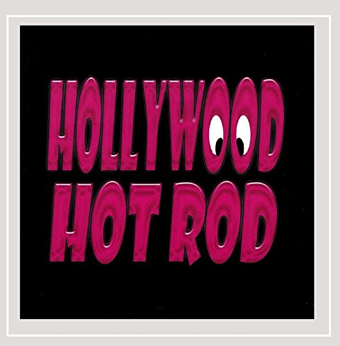 Hollywood Hot Rod - Hollywood Hot Rod