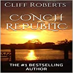 Conch Republic | Cliff Roberts