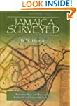Jamaica Surveyed: Plantation Maps and...