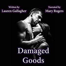 Damaged Goods (       UNABRIDGED) by Lauren Gallagher Narrated by Mary Rogers