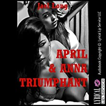 April and Anna Triumphant (       UNABRIDGED) by Jael Long Narrated by Jennifer Saucedo
