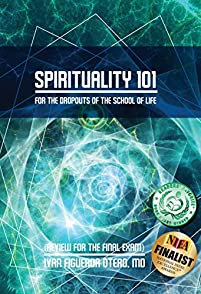 (FREE on 10/7) Spirituality 101 For Dropouts Of The School Of Life: Review For The Final Exam by Ivan Figueroa-Otero - http://eBooksHabit.com