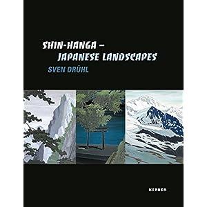 Sven Drühl. Shin Hanga: Japanese Landscapes