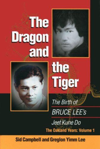 The Dragon and the Tiger: The Birth of Bruce Lee's Jeet Kune Do