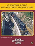 Chesapeake & Ohio GP7/GP9 Diesel Locomotives (C&O Railway History)