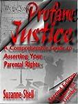 Profane Justice: A Comprehensive Guid...
