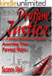 Profane Justice: A Comprehensive Guid...