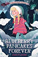 Blueberry Pancakes Forever: Finding Serendipity Book Three