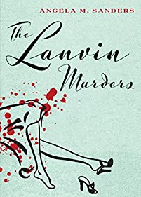 The Lanvin Murders by Angela M. Sanders ebook deal