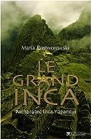 Le Grand Inca : Pachacutec Inca Yupanqui