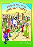 img - for Walking with Jesus Through Lent and Easter: A Visual Pilgrimage for Families and Churches book / textbook / text book